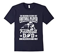 Behind Every Football Player Is A Football Dad Game Day Top T Shirt Navy