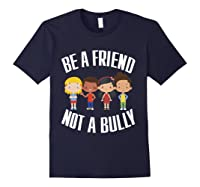 Anti Bullying Be A Friend Not A Bully Kindness T-shirt Navy