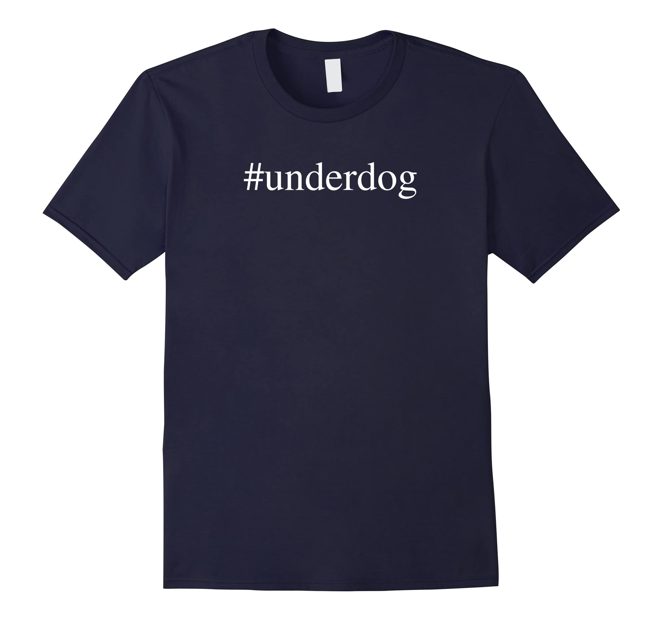 #underdog Novelty T-shirt for Sports Teams-ah my shirt one gift