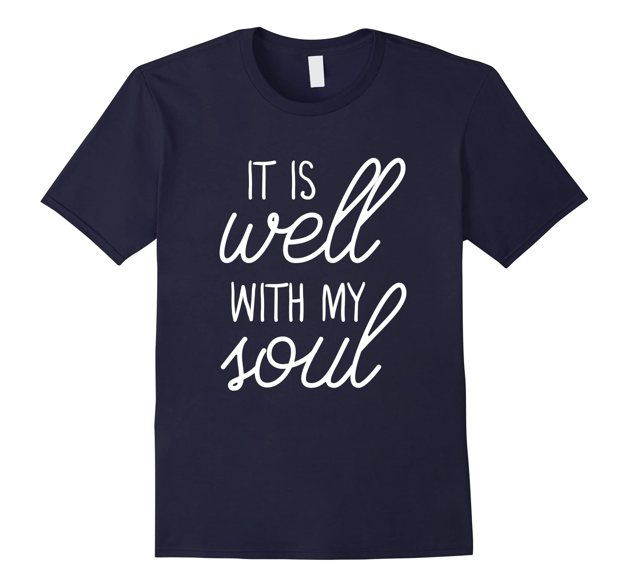 It Is Well With My Soul Christian T-Shirt & Gift   S000013-RT