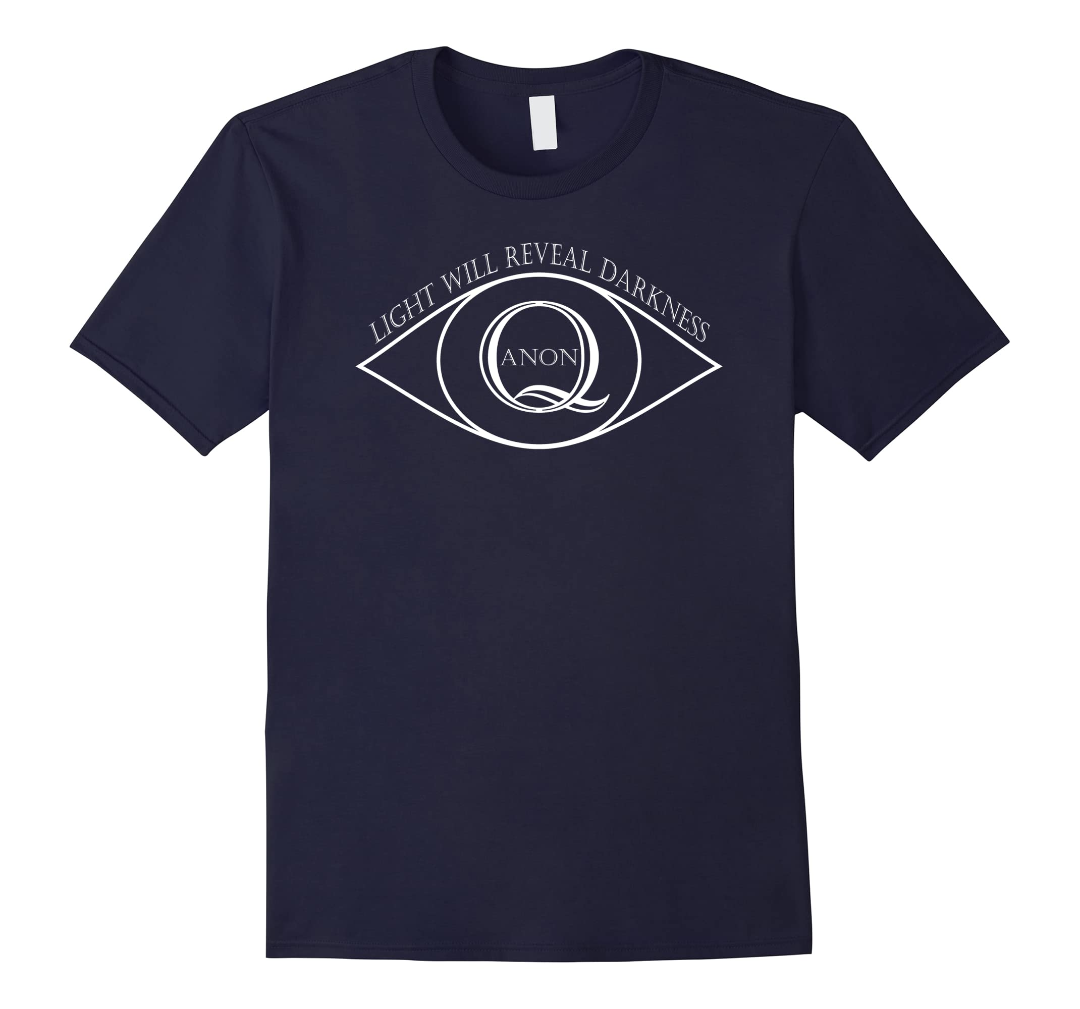 Q Anon Eyeball Light Will Reveal Darkness Patriotic T-shirt-RT