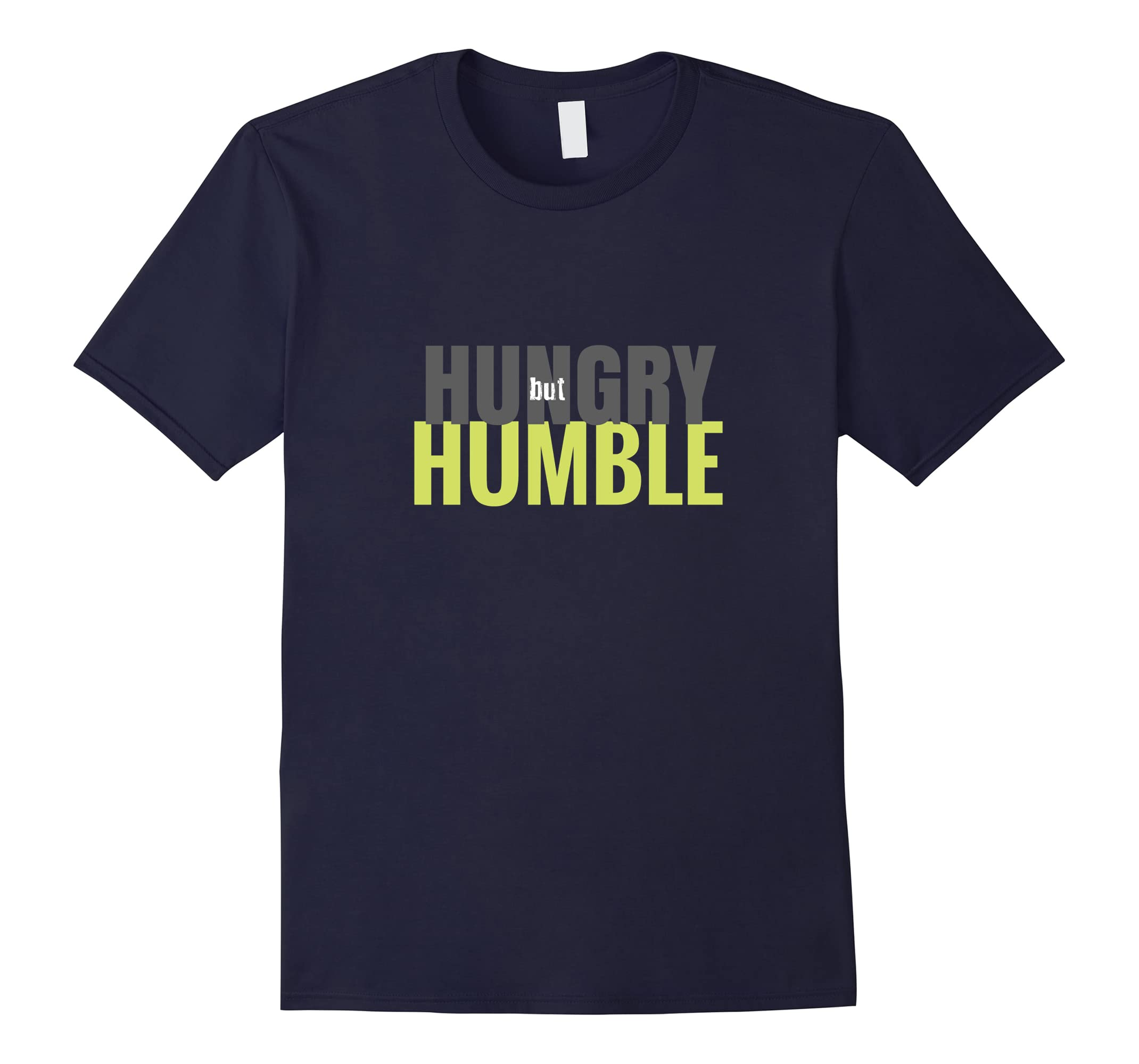 Hungry But Humble T-Shirt-ah my shirt one gift