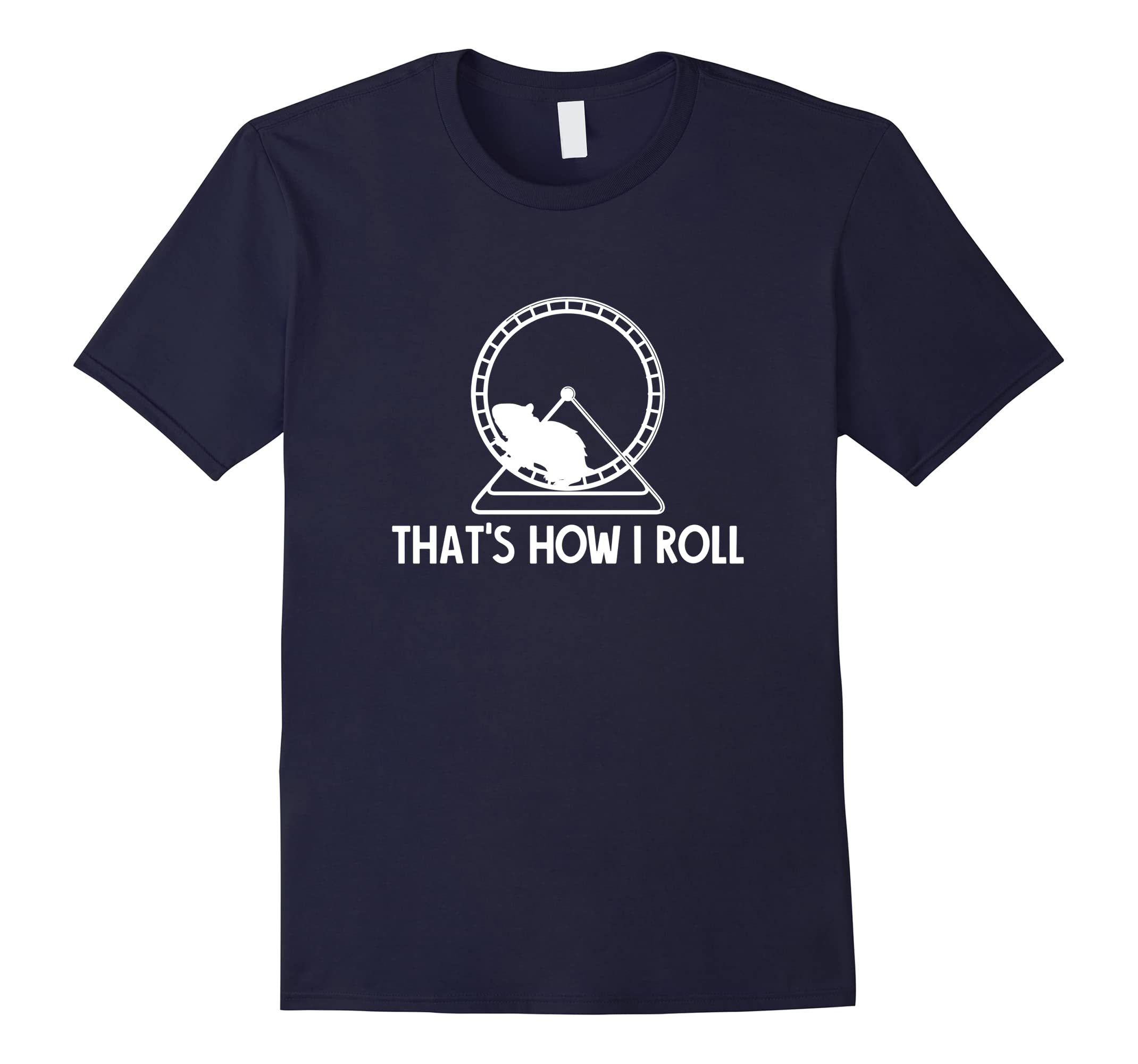 That's How I Roll Hamster Wheel Shirt-ah my shirt one gift