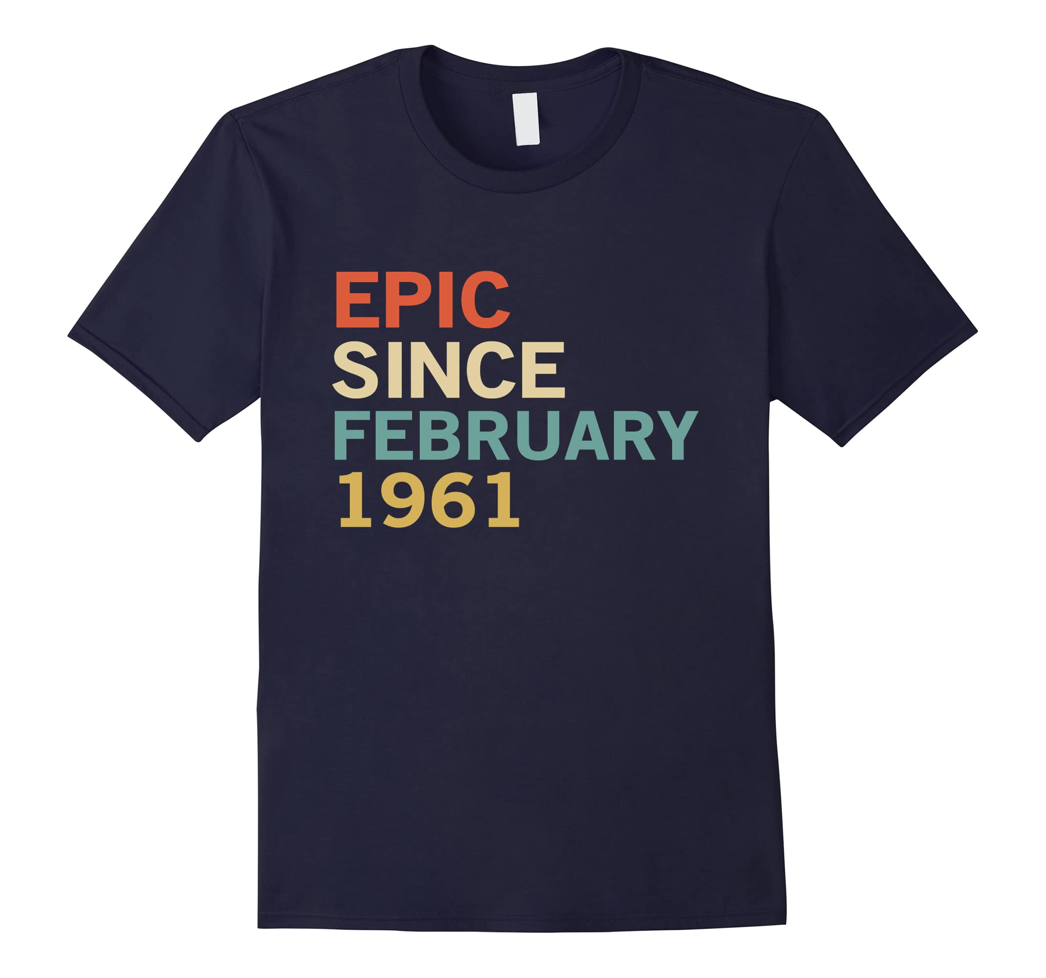 57th Birthday Gift Tee, Epic Since February 1961 T-Shirt-RT