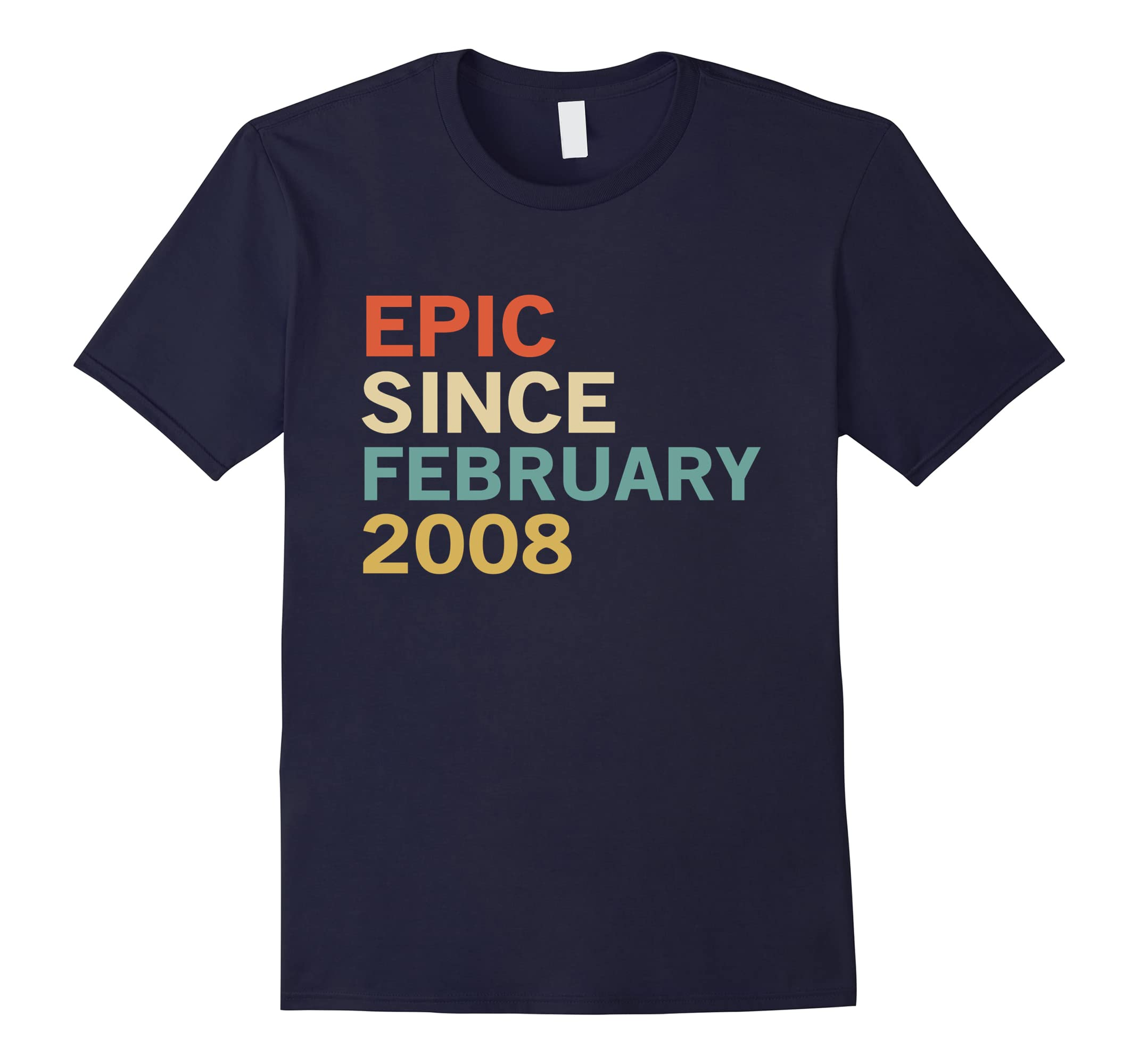 10th Birthday Gift Tee, Epic Since February 2008 T-Shirt-ah my shirt one gift