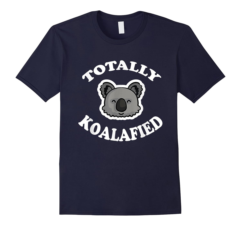 Totally Koalafied T-shirt Funny Job Qualification Pun Joke