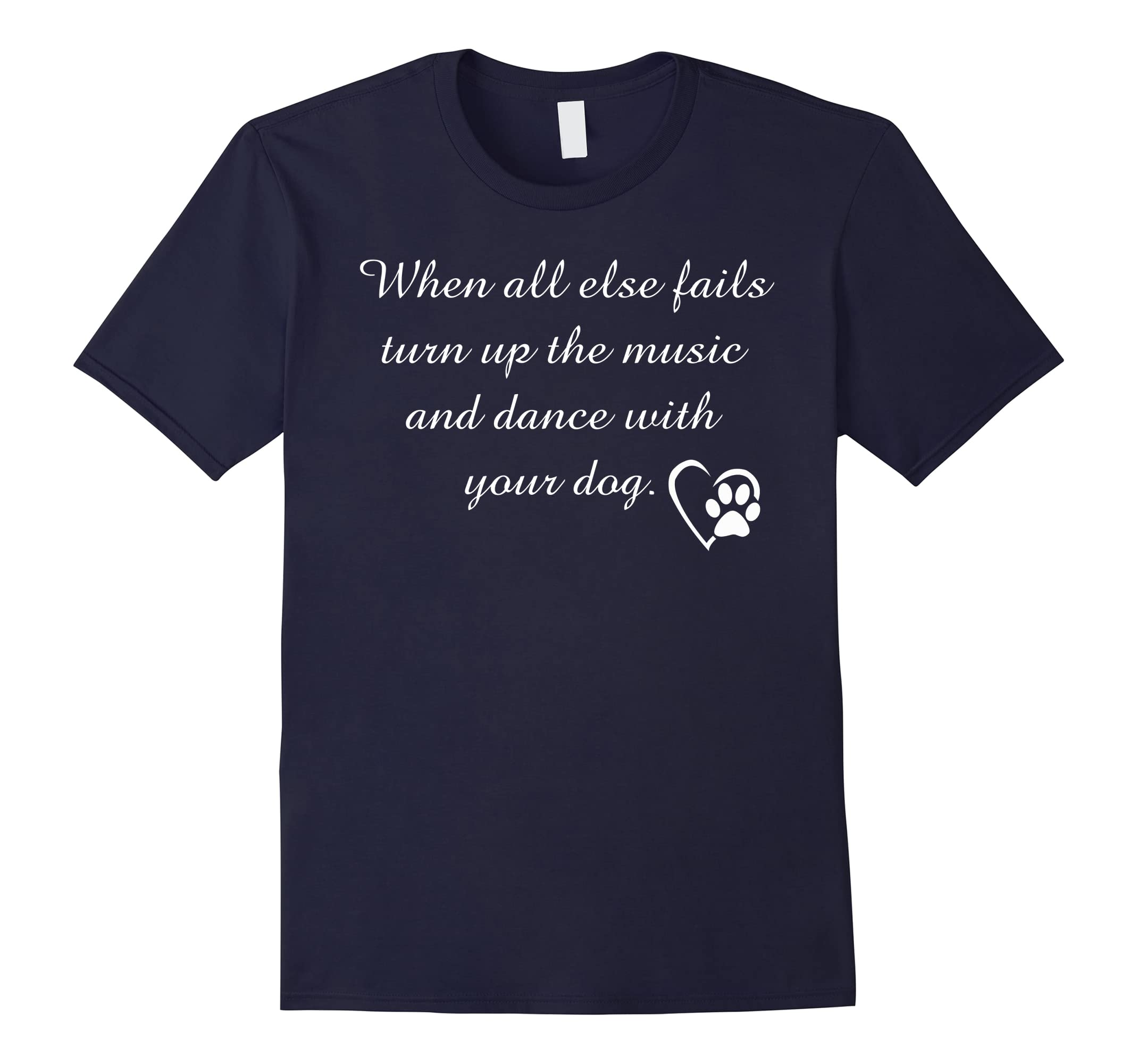 When all else fails turn up the music and dance with your do-ah my shirt one gift