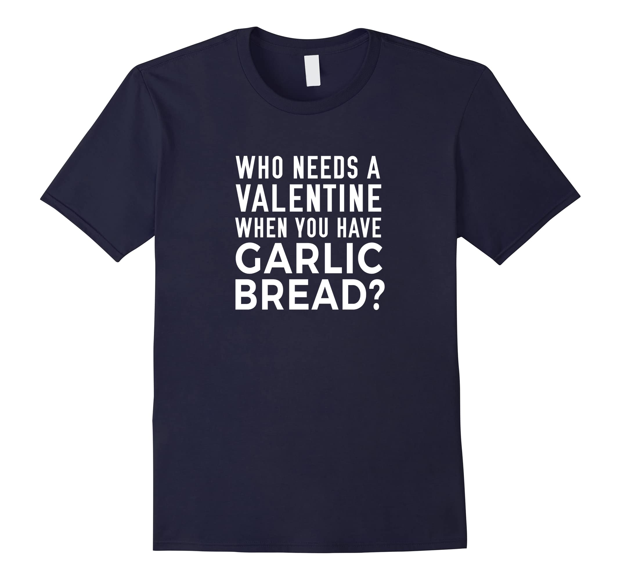 Funny Garlic Bread Shirt for Valentine's Day 2018-RT