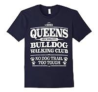 Bulldog Dog Walking Funny Queens New York Slogan Shirts Navy
