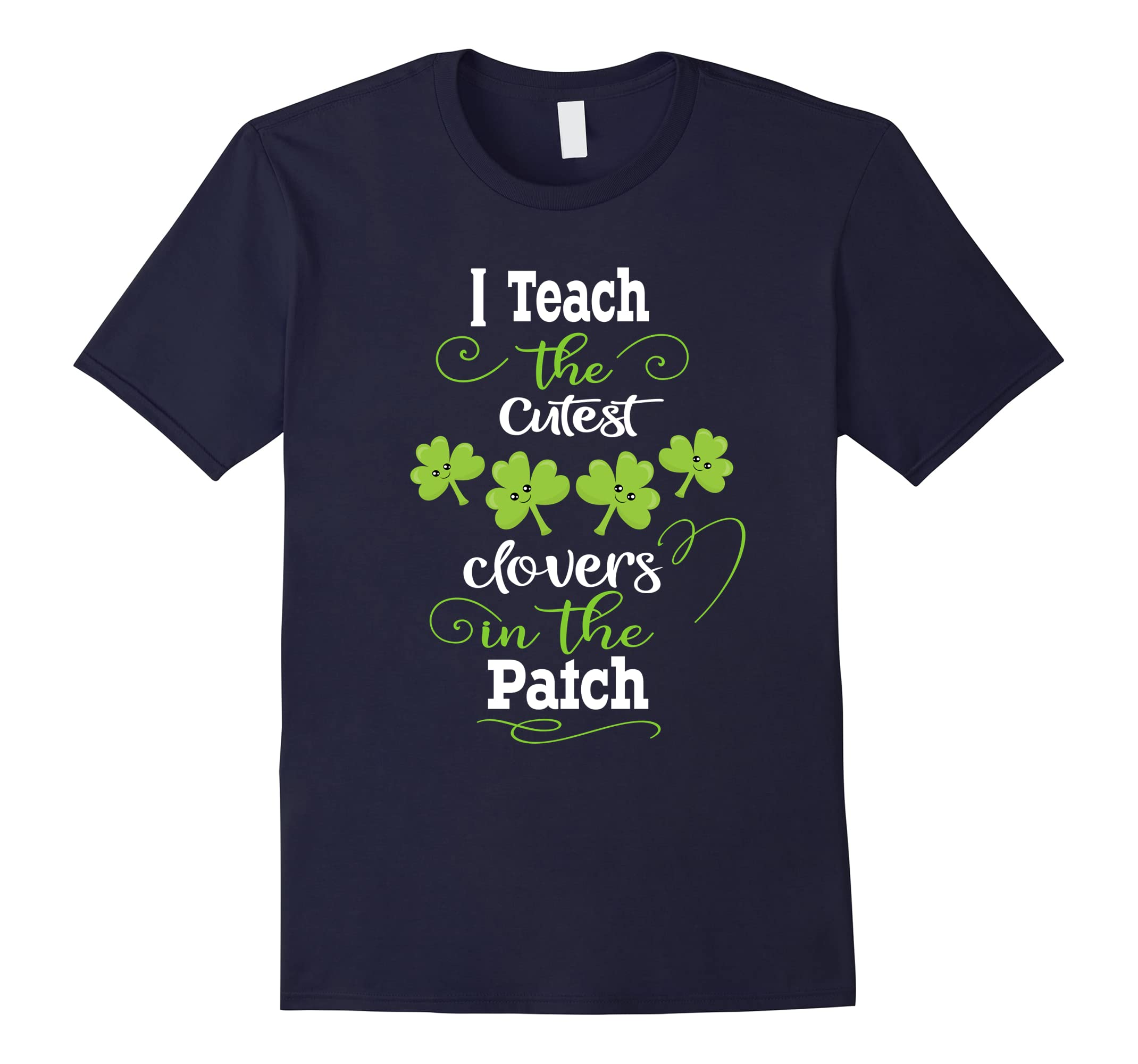 Cutest Little Clovers St. Patricks Day Teacher T-Shirt-ah my shirt one gift