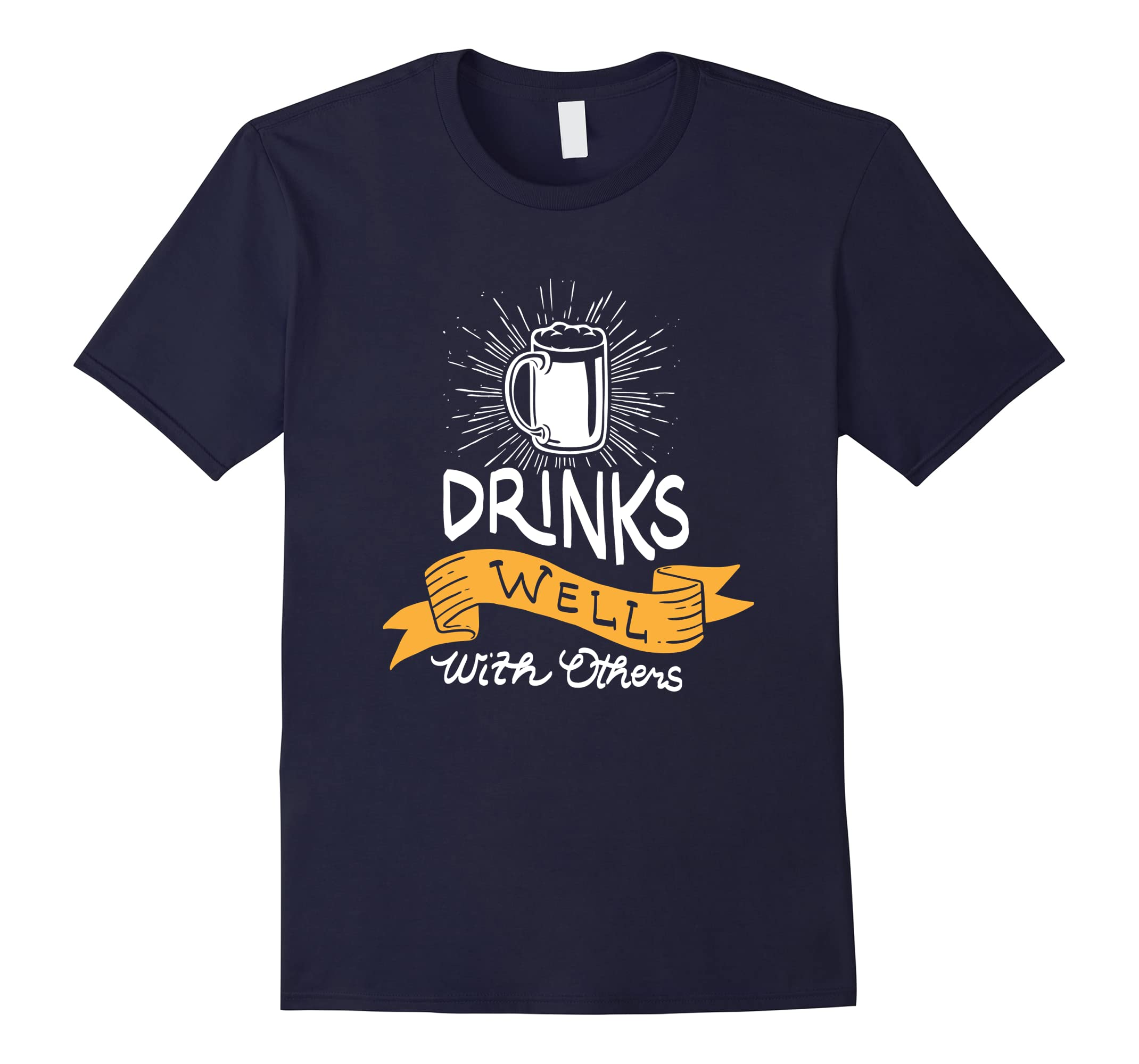 Drinks Well Others Funny Shirt-Teesml