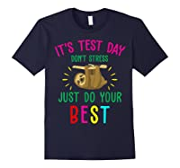Best Saying Test Day Gift Tea Sloth Lover Shirts Navy