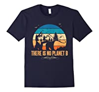 Vintage There Is No Planet B T-shirt Gift For T-shirt Navy