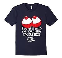 If You Like Bobbers See My Tackle Box Funny Fishing Shirts Navy