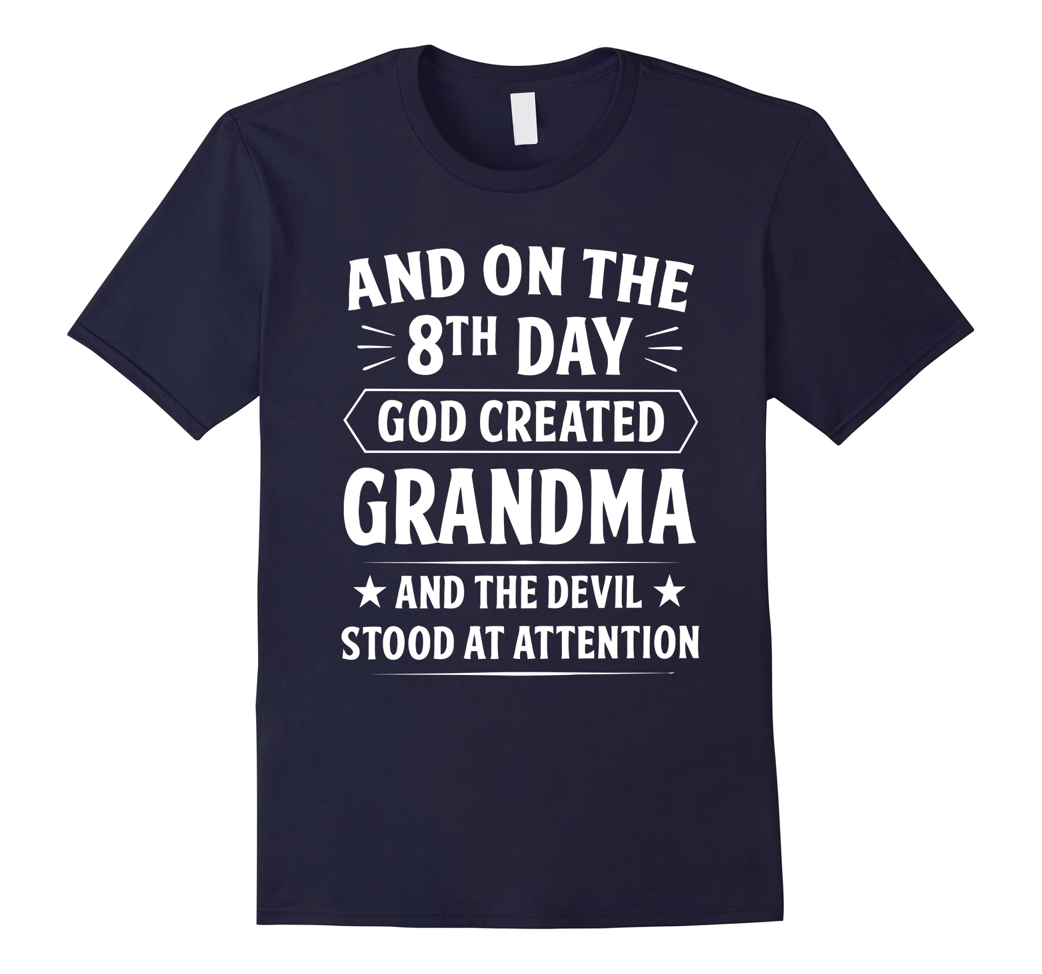 And On The 8th Day God Created Grandma T-shirt-ah my shirt one gift