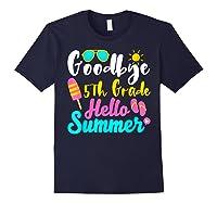 Goodbye 5th Grade Hello Summer Funny Teas Gifts Shirts Navy