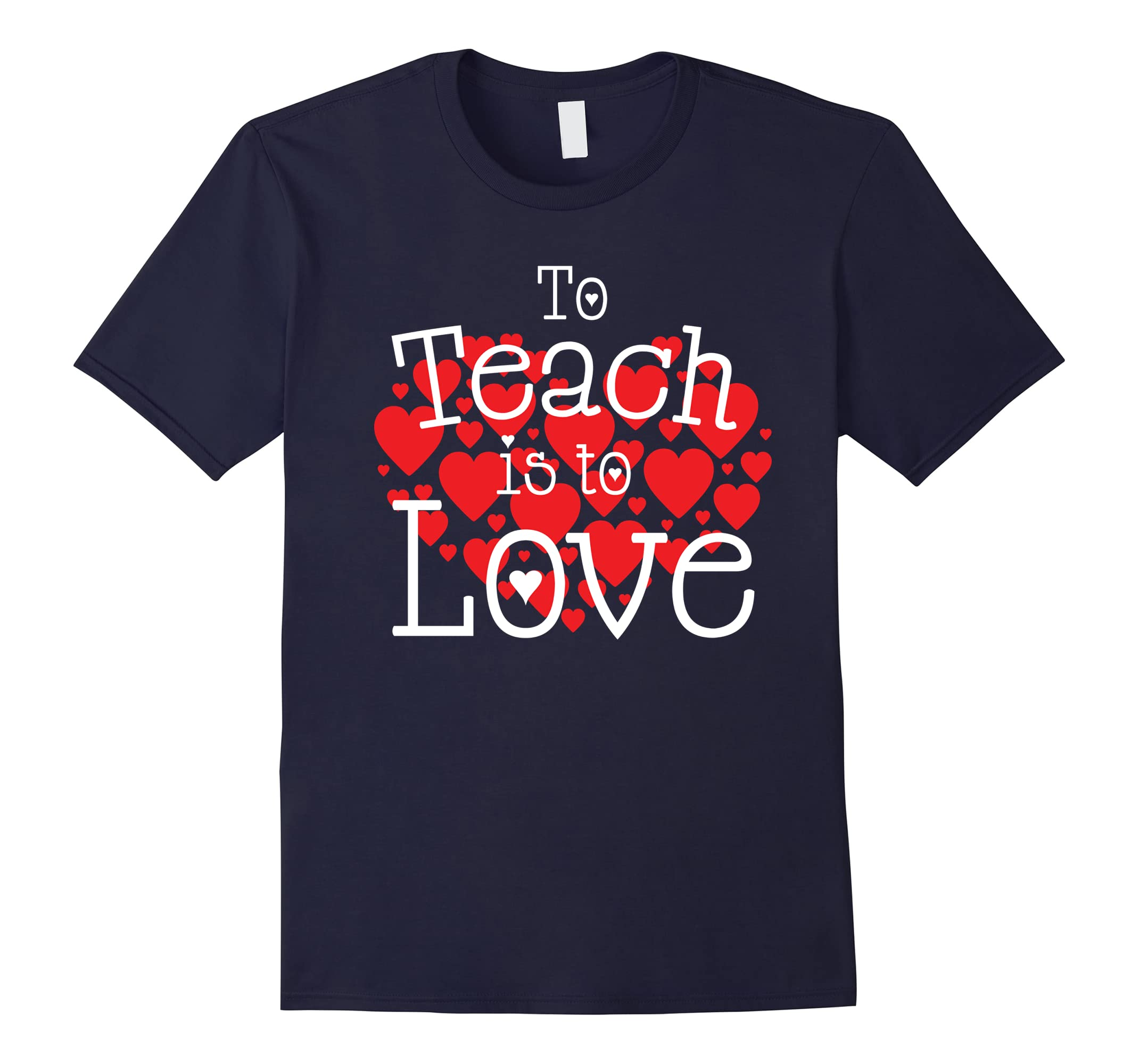 'To Teach is to Love' Cute Valentine's Day Teaching Shirt-ah my shirt one gift