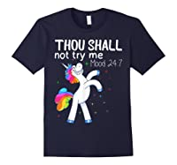 Thou Shall Not Try Me Mood 24:7 Funny Unicorn Tshirt Gifts Navy