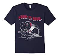 Funny Keep It Real Filmmakers Film Lovers Gift Shirts Navy