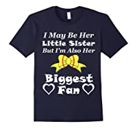 May Be Her Little Sister Biggest Fan Softball Shirts Navy