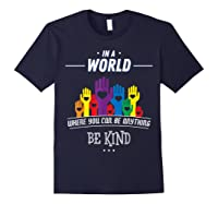 You Can Be Anything Be Kind Choose Kindness Gift Shirts Navy