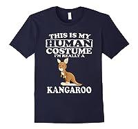 This Is My Human Costume I'm Really A Kangaroo Funny Shirts Navy