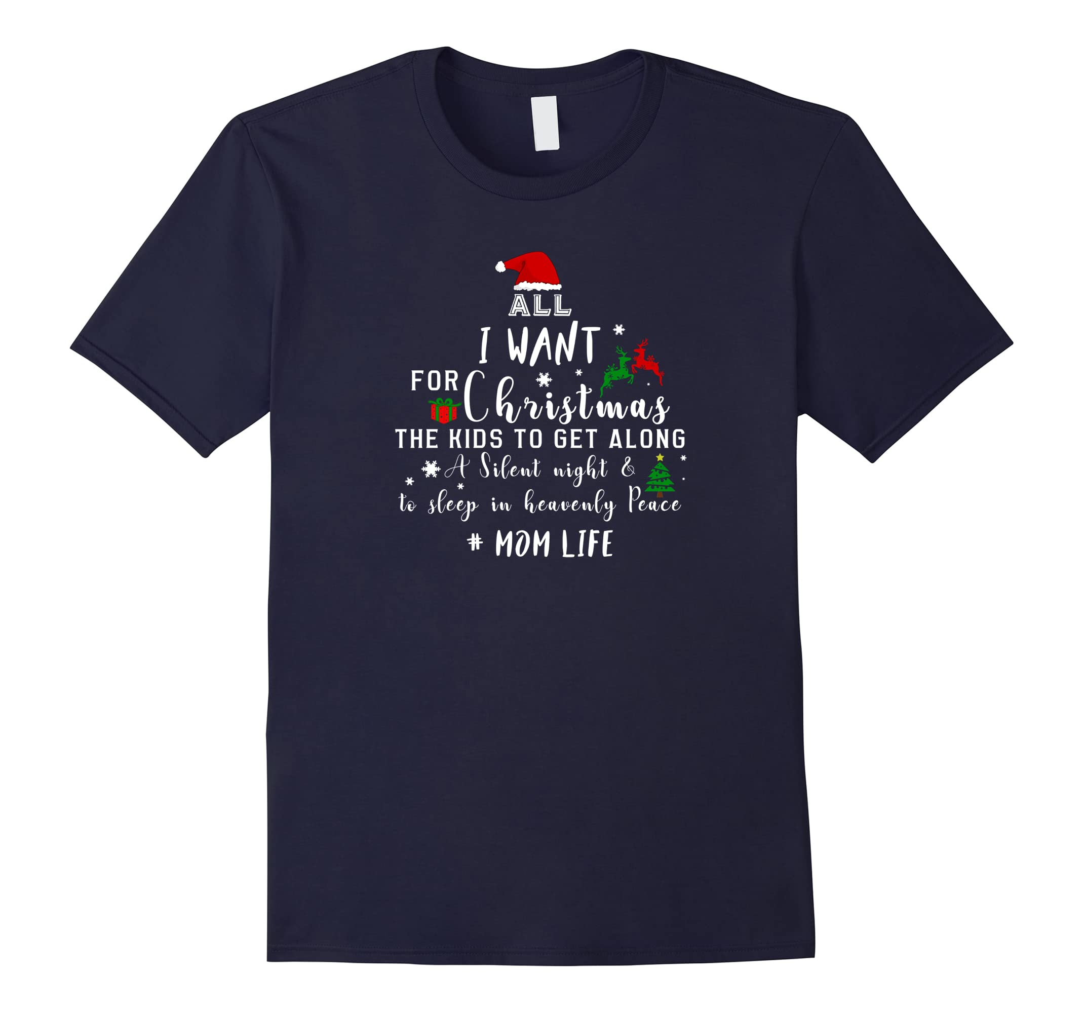 All I Want For Christmas The Kids To Get Along Mom Life Tee-RT