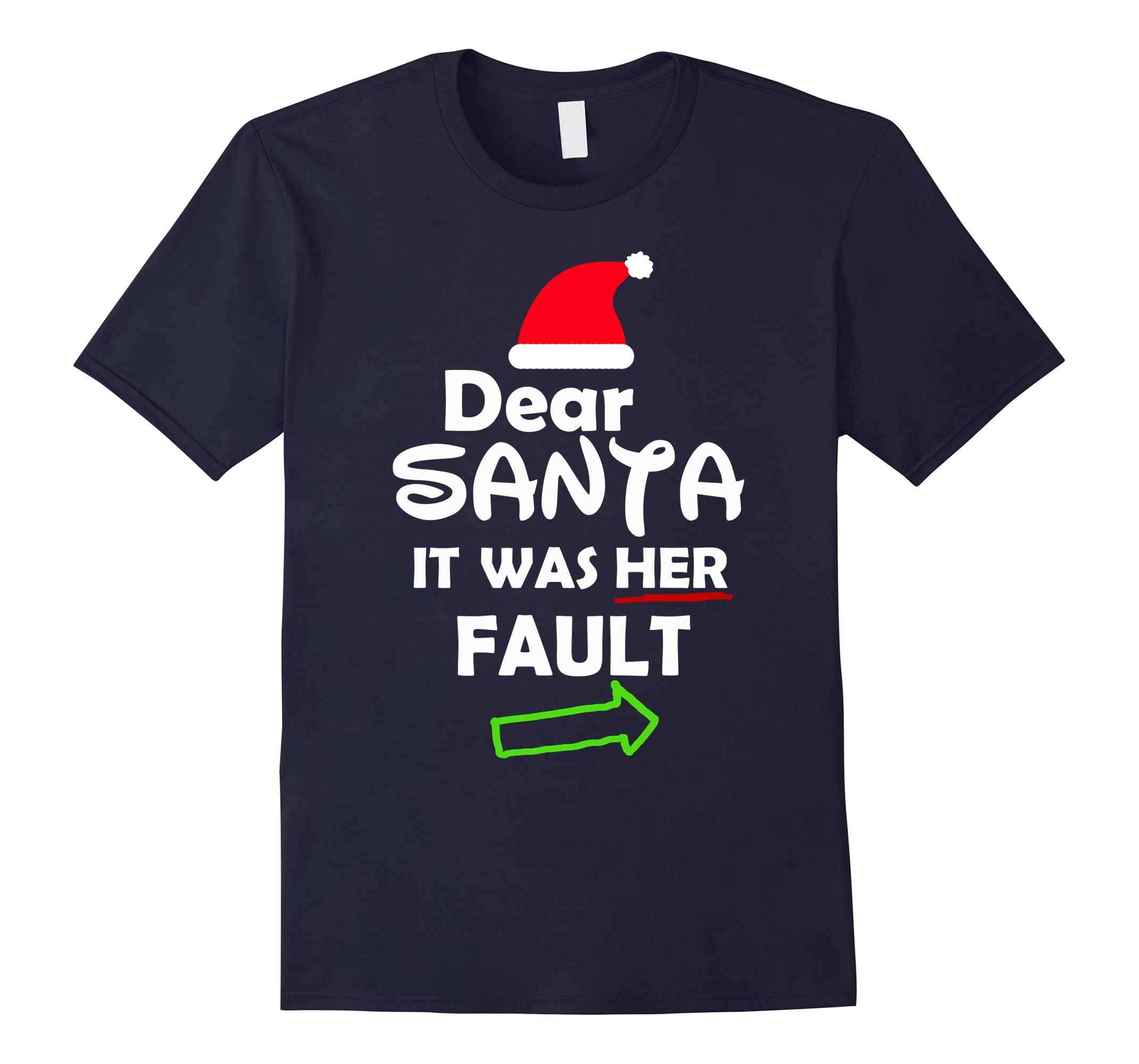 Dear Santa It Was Her Fault Shirt Christmas Funny For Him-FL