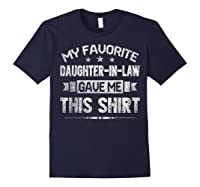My Favorite Daughter-in-law Gave Me This Shirt Father's Day T-shirt Navy