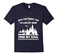 Into The Forest I Go To Lose My Mind And Find My Soul Ts Shirts Navy