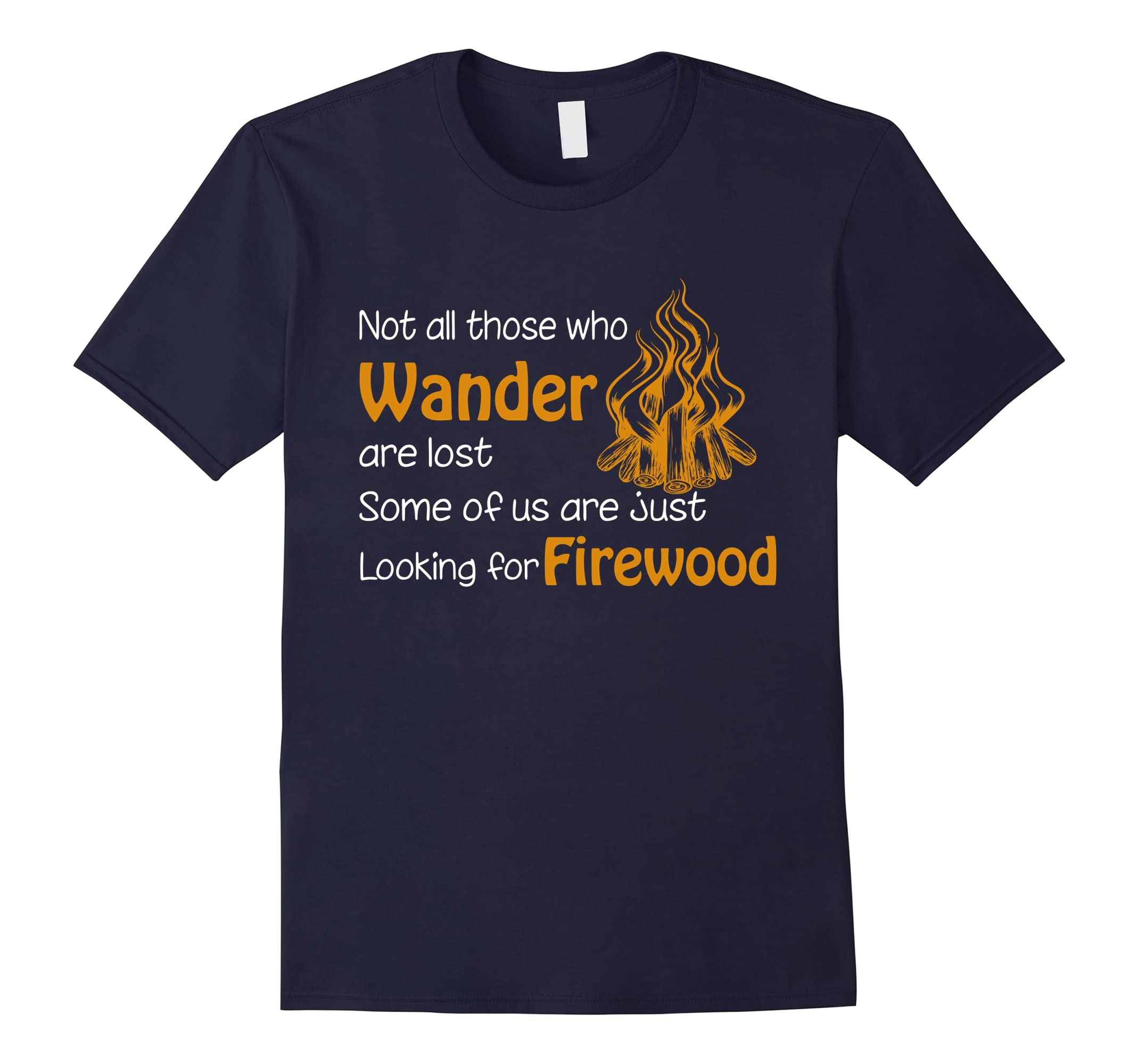 Camping Tee We're just looking for firewood T shirt-RT