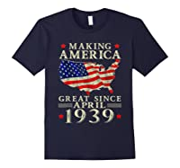 80th B-day Gift Making America Great Since April 1939 Shirt Navy