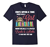 Once Upon A Time A Girl Who Really Loved Books Sloth T Shirt Navy