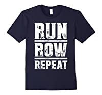 Run Row Repeat Ness Gym Workout Gift Shirts Navy