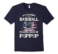My Favorite Baseball Player Calls Me Poppop Shirt Navy
