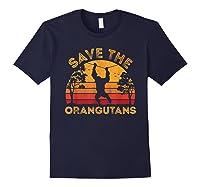 Save Orangutans Vintage Retro Color Distressed Gift Shirts Navy