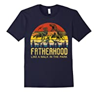 Fatherhood Like A Walk In The Park Father's Day Gift For Dad Shirts Navy