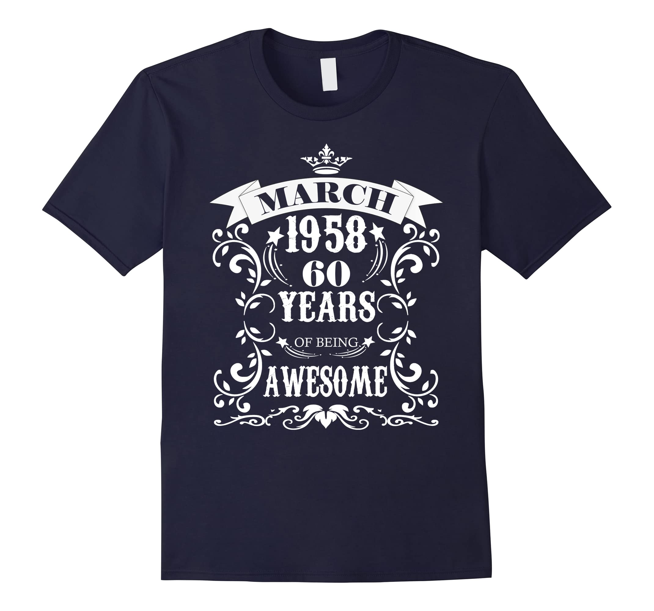 60th Birthday Gift - Awesome Born in March 1958 T-Shirt-ah my shirt one gift