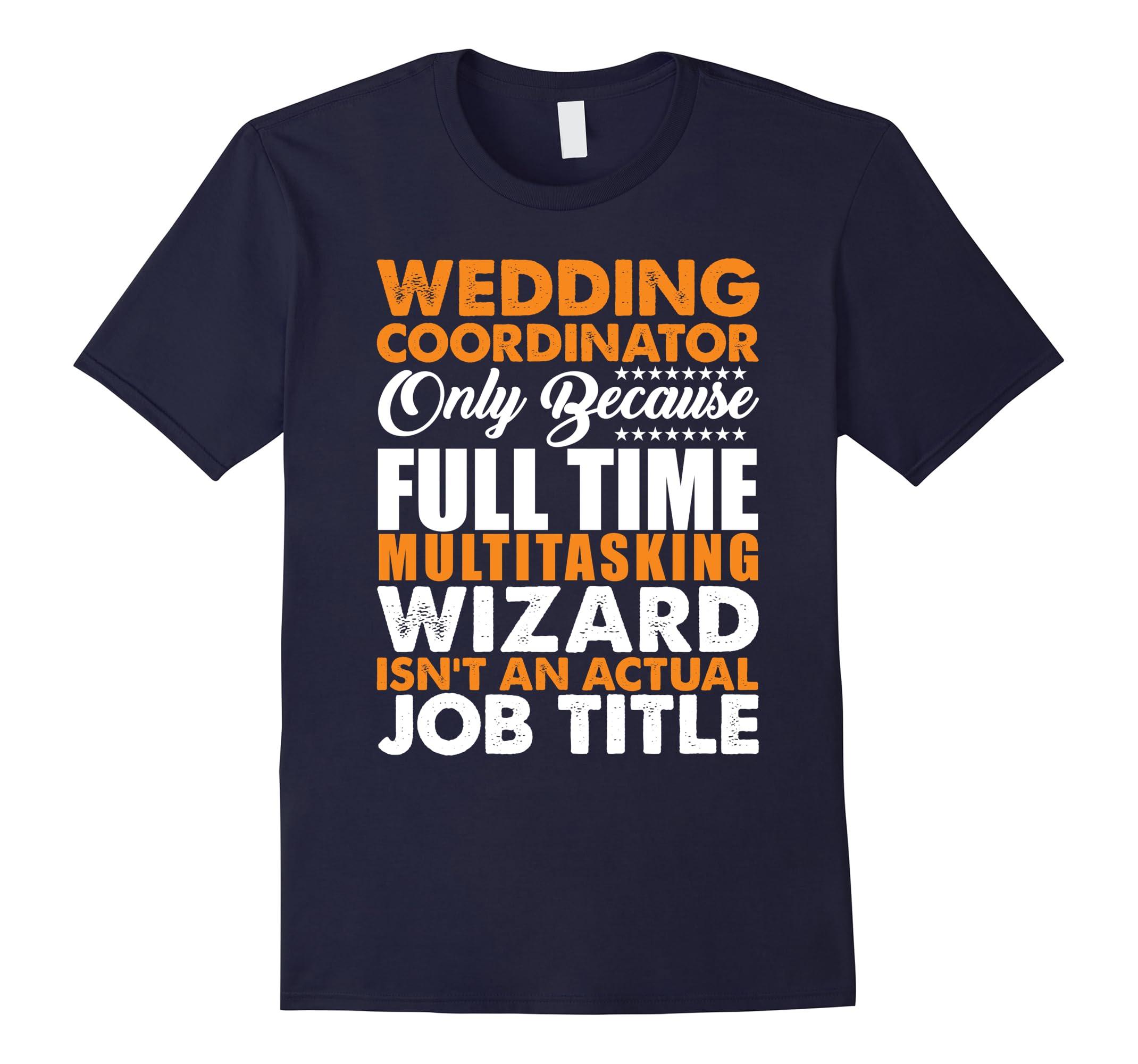 Wedding Coordinator Is Not An Actual Job Title Funny T-Shirt-RT