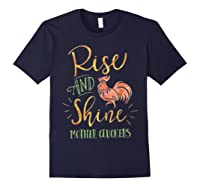 Rise And Shine Mother Cluckers Shirt Navy