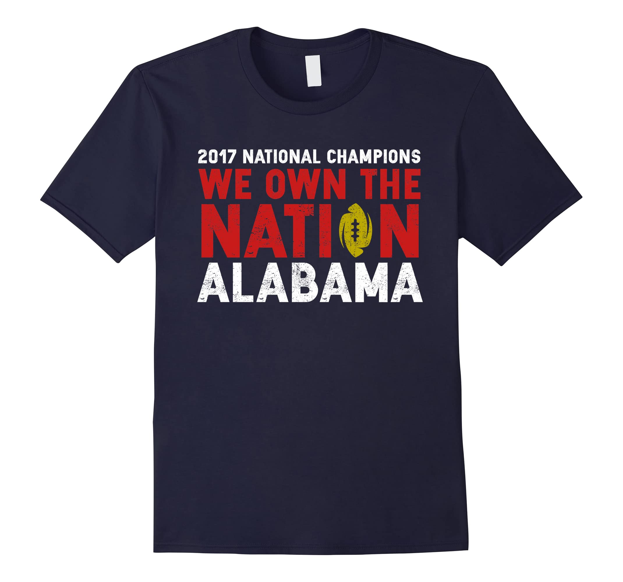 Alabama 2017 National Champions - We Own The Nation Shirt-ah my shirt one gift