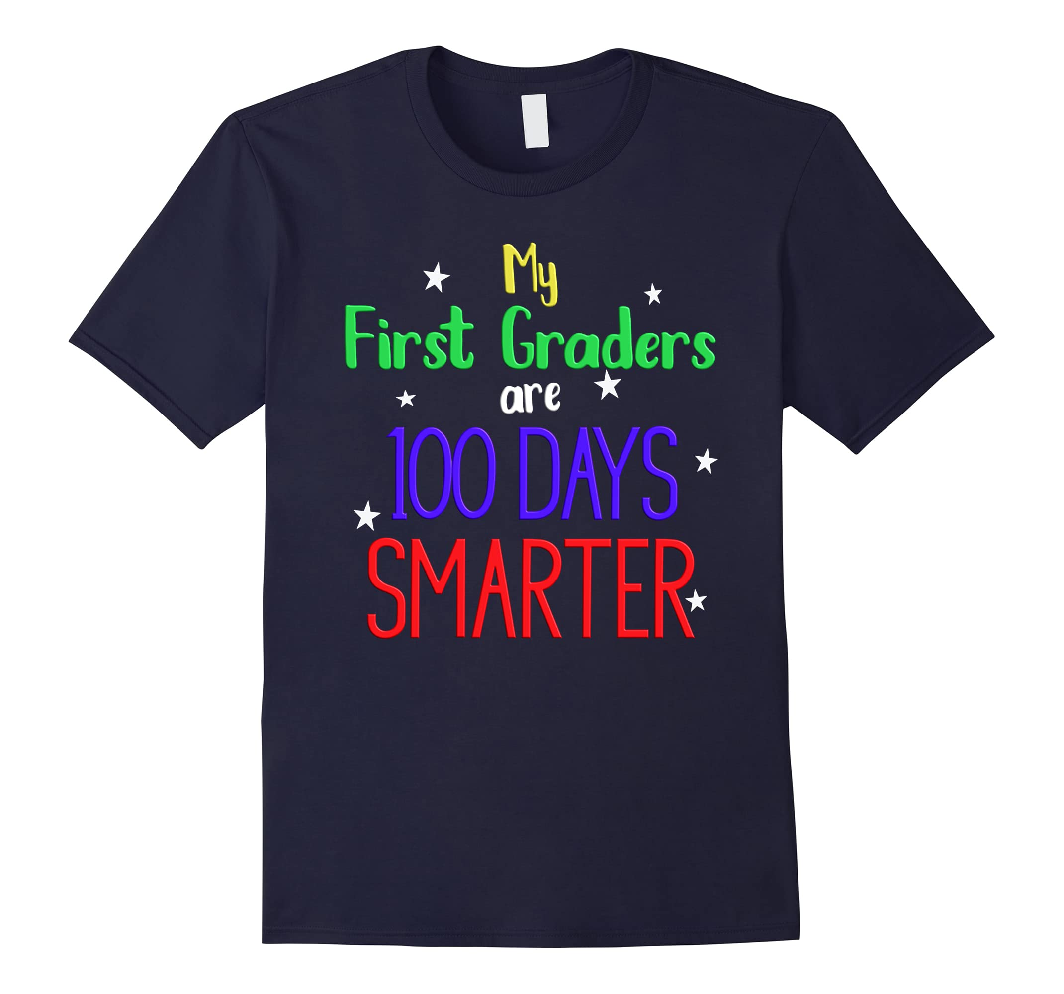 100 Days of School T-Shirt Cute My First Graders Smarter-ah my shirt one gift