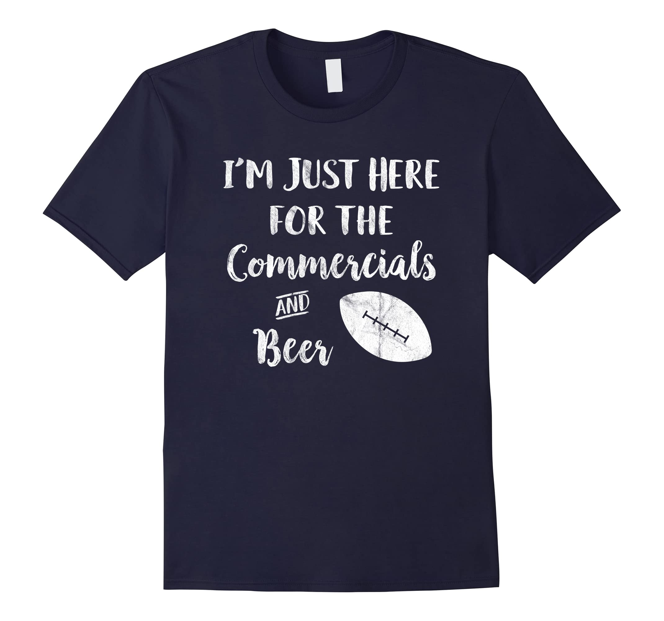 I'm Just Here For The Commercials and Beer T-Shirt-RT