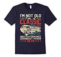 Vintage 40th Birthday I'm Not Old I'm Classic 1979 Car Shirts Navy