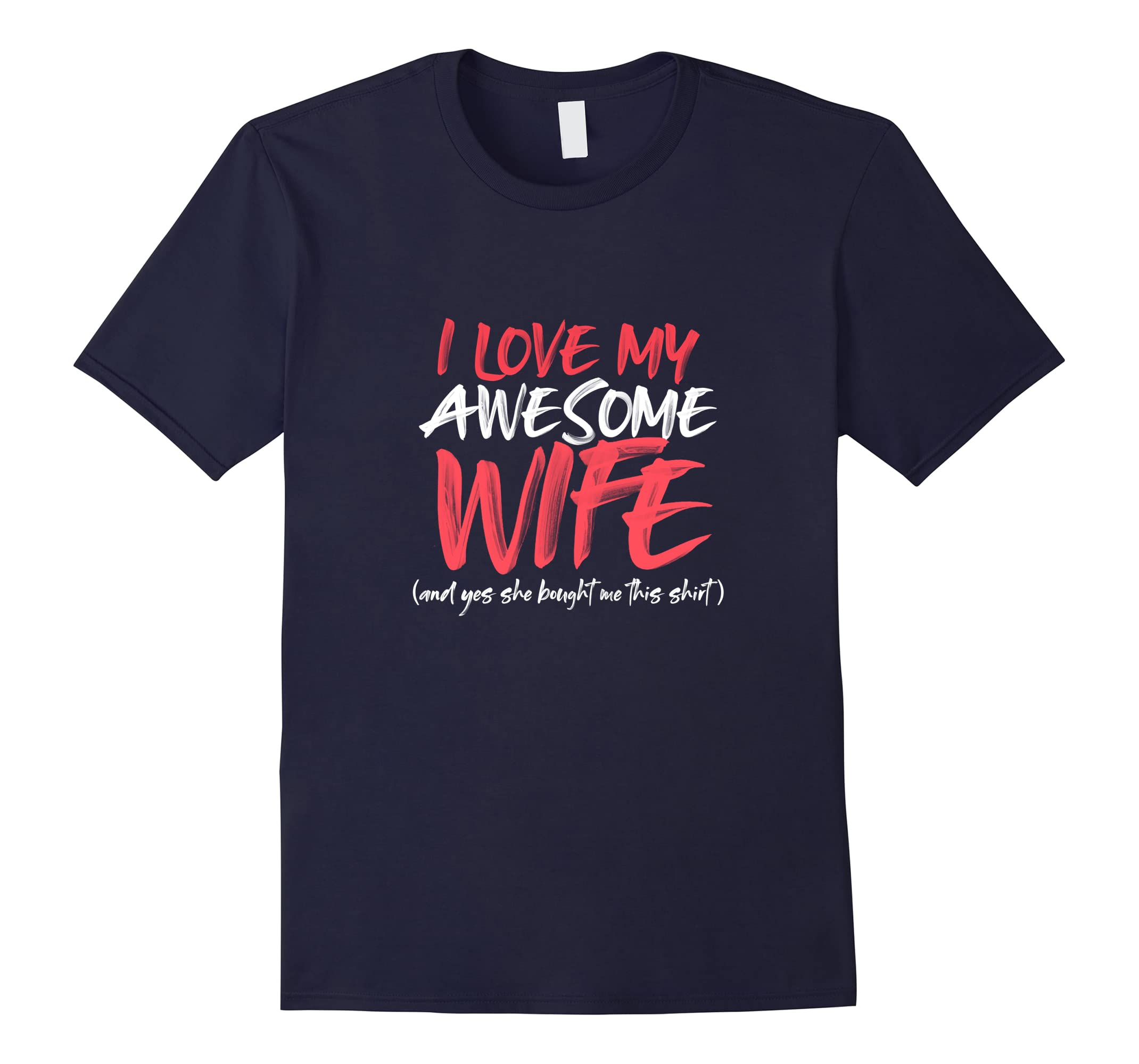 Funny Valentines Day Shirt Gift for Him I Love My Wife-ah my shirt one gift