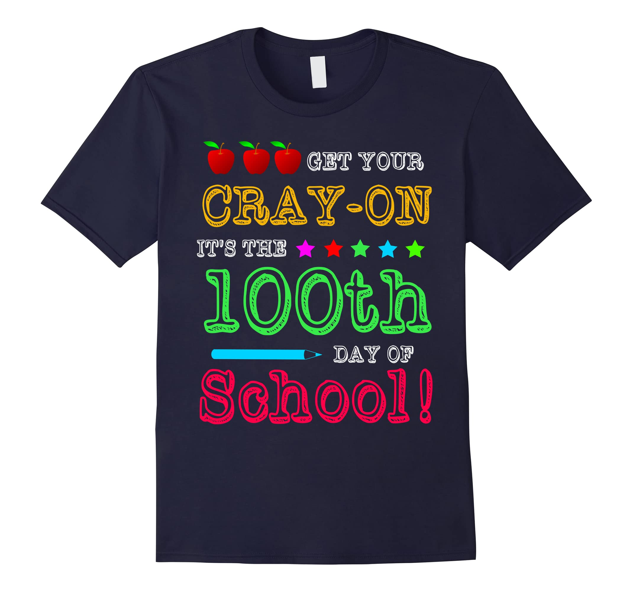 100th Day of School, Get Your Cray-on T-shirt-ah my shirt one gift