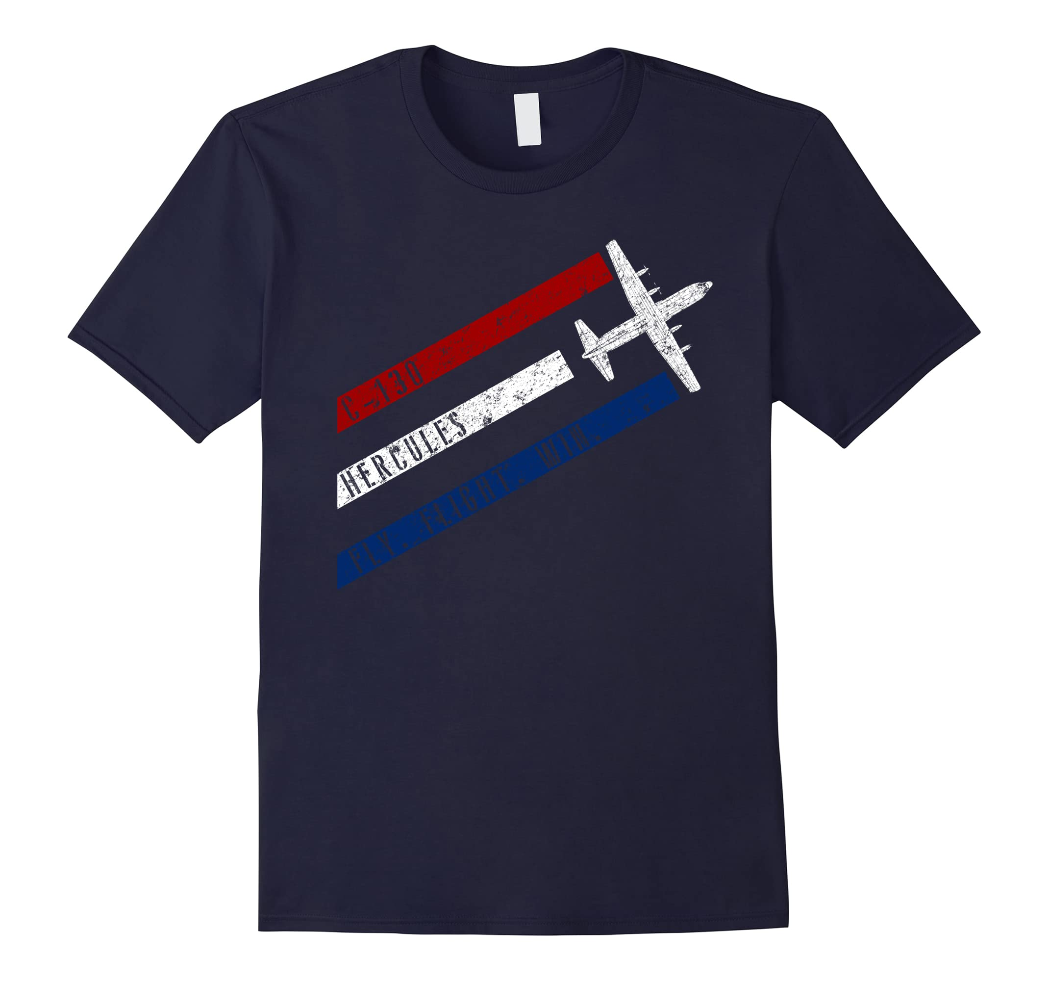 C-130 Hercules Fly. Fight. Win. Patriotic Airplane T-Shirt-ah my shirt one gift