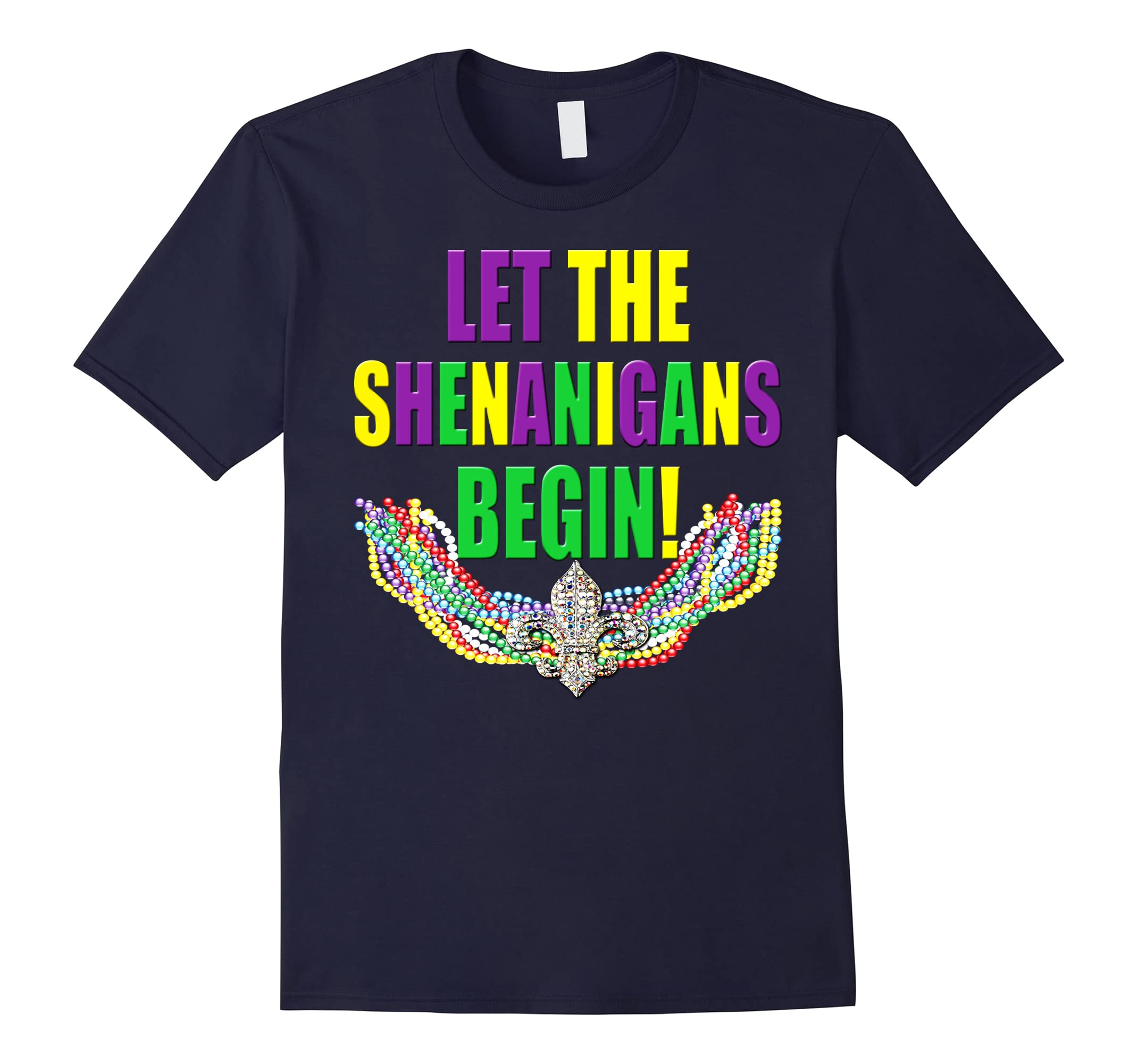 Let The Shenanigans Begin Funny Mardi Gras Beads T-Shirt-ah my shirt one gift