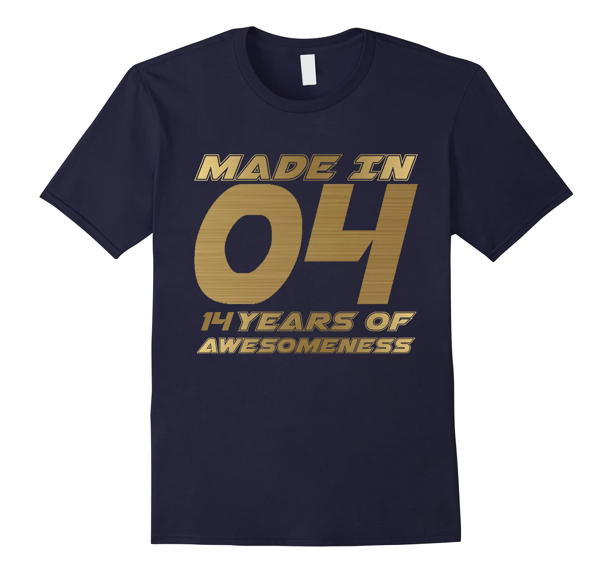 Made in 04 14 Years of Being Awesome Birthday T-Shirt Gift-ah my shirt one gift