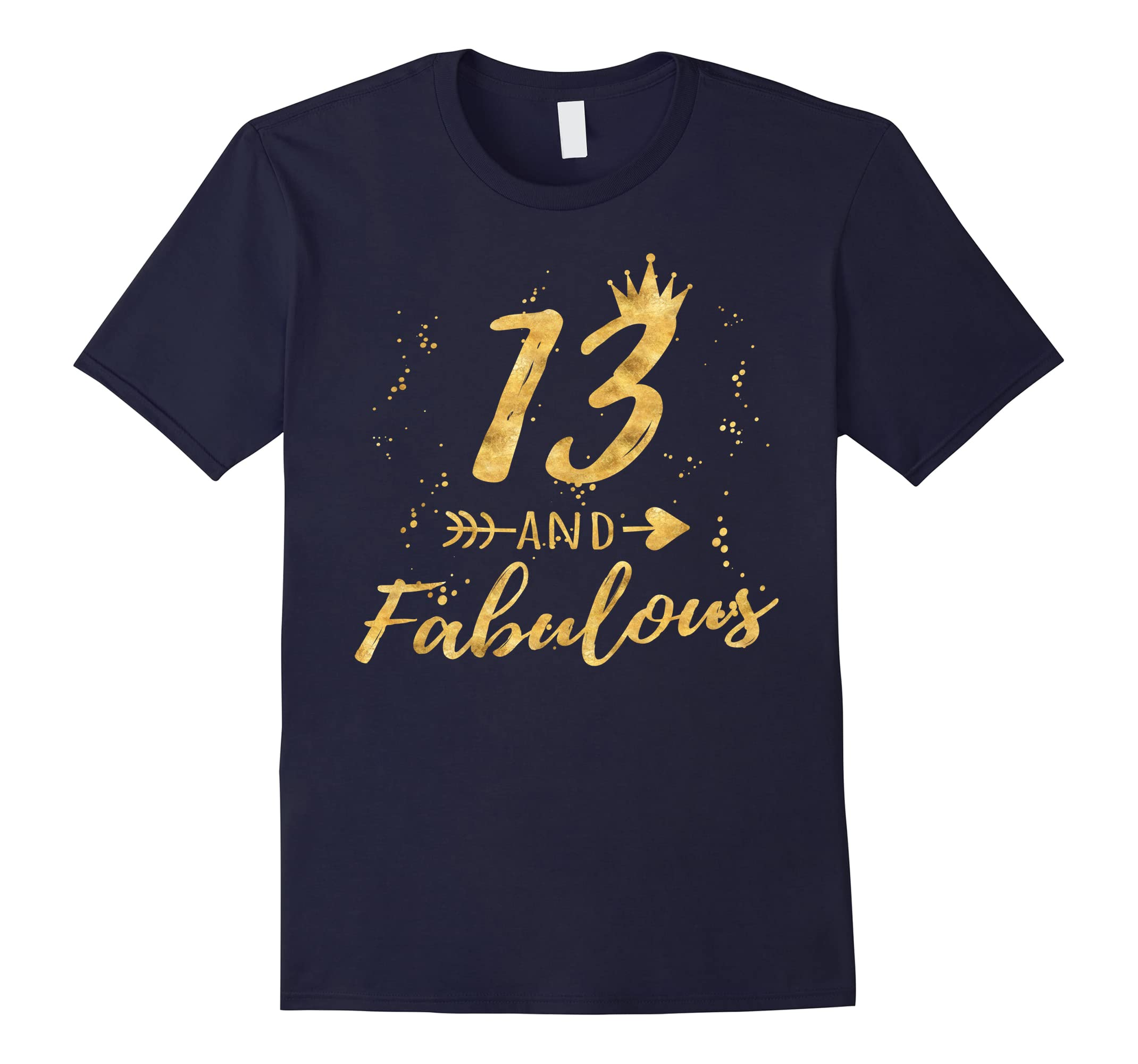 13 and Fabulous 13th Birthday Party Gold Gift Shirt for Girl-ah my shirt one gift
